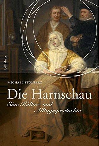Die Harnschau: Eine Kultur- und Alltagsgeschichte