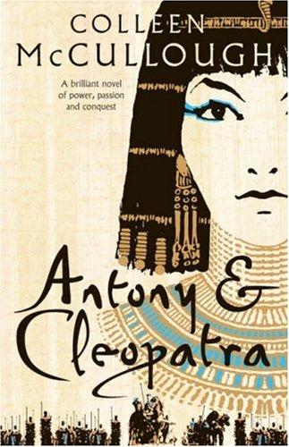 Antony and Cleopatra por Colleen McCullough