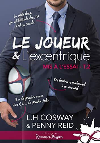 Le joueur et l'excentrique: Mis à l'essai, T2 par Penny Reid, Cosway L.H.