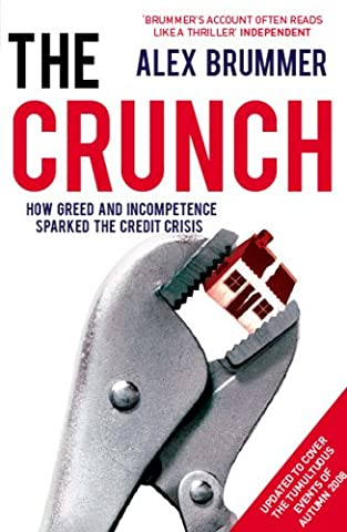 The Crunch: How Greed and Incompetence Sparked the Credit Crisis
