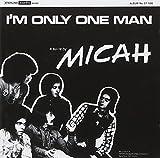 Songtexte von Micah - I'm Only One Man