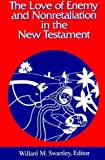 The Love of Enemy and Nonretaliation in the New Testament (Studies in Peace & Scripture) (1992-11-01)