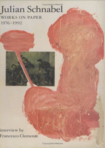 Julian Schnabel: Works on Paper 1976-1992