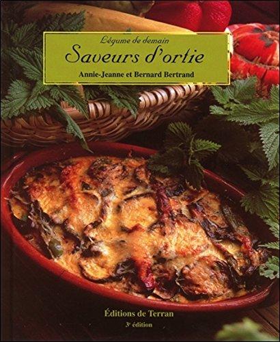 Saveurs d'ortie - Légumes de demain par Annie-Jeanne & Bernard Bertrand