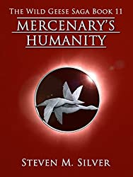 Mercenary's Humanity (The Wild Geese Saga Book 11) (English Edition)
