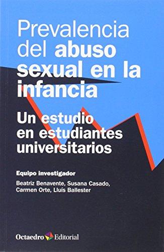Prevalencia del abuso sexual en la infancia : un estudio en estudiantes universitarios por Beatriz Benavente