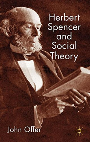 Herbert Spencer and Social Theory by John Offer (2010-12-01)