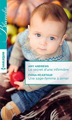 Le secret d'une infirmière - Une sage-femme à aimer (Blanche) (French Edition)