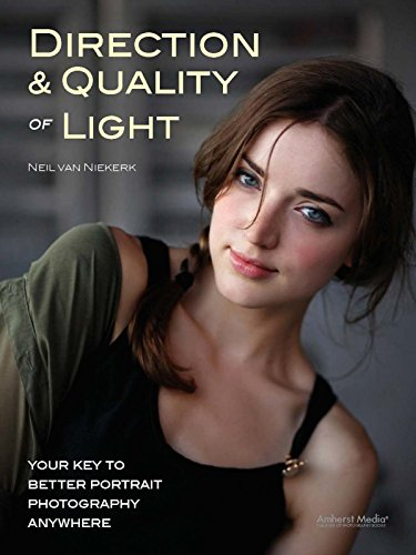 Direction & Quality of Light: Your Key to Better Portrait Photography Anywhere (English Edition)