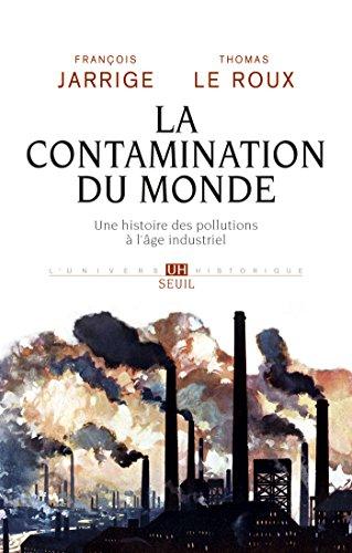 La Contamination du monde. Une histoire ...