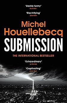 Submission (English Edition) van [Houellebecq, Michel]