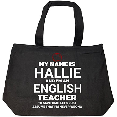 My Family Tee My Name Is Hallie I'm An English Teacher Never Wrong - Tote Bag With Zip
