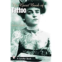 The Great Book of Tattoo (Schiffer Book) by Spider Webb (15-May-2002) Paperback - Spider Tattoo