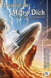 L'envol de Moby Dick: Et autres aventures paradoxales par Jean-Claude Renault