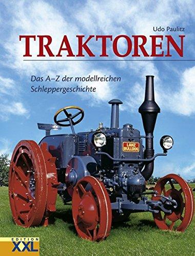 Traktoren: Das A - Z der modellreichen Schleppergeschichte