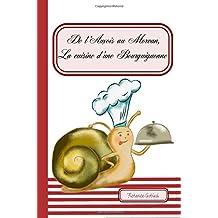 De l'auxois au Morvan, la cuisine d'une bourguignonne