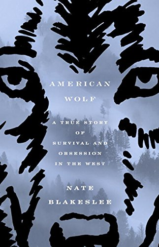 american-wolf-a-true-story-of-survival-and-obsession-in-the-west