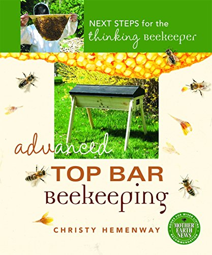 Advanced Top Bar Beekeeping: Next Steps for the Thinking Beekeeper