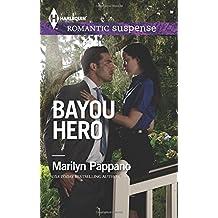 Bayou Hero (Harlequin Romantic Suspense) by Marilyn Pappano (2015-01-06)