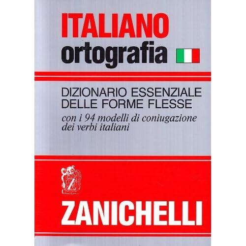 Italiano-Ortografia. Dizionario Essenziale Delle Forme Flesse