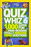 Quiz Whiz 6: 1,000 Super Fun Mind-Bending Totally Awesome Trivia Questions (Quiz Whiz)