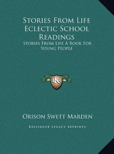 Stories from Life Eclectic School Readings: Stories from Life a Book for Young People
