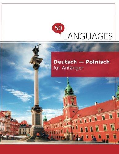 Deutsch - Polnisch für Anfänger: Ein Buch in 2 Sprachen