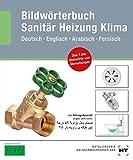 Bildwörterbuch Sanitär, Heizung, Klima: Deutsch Englisch Arabisch Persisch