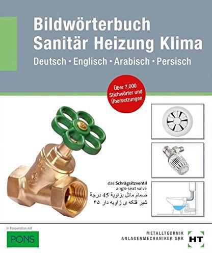 Bildwörterbuch Sanitär, Heizung, Klima: Deutsch Englisch Arabisch Persisch - Heizung Handwerk