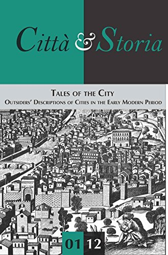 Tales of the city. Outsiders' descriptions of cities in the early modern period (Città e storia)