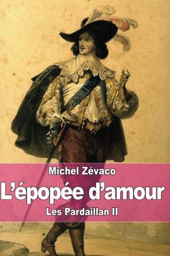 L'épopée d'amour: Les Pardaillan II par Michel Zévaco