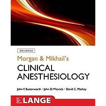 Morgan and Mikhail\'s clinical anesthesiology (Medicina)