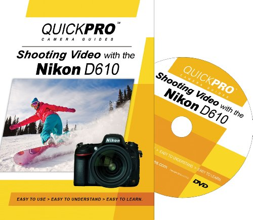 Shooting Video with the Nikon D610 by QuickPro Camera Guides D610 Dvd