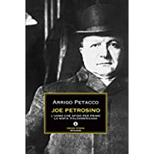 Joe Petrosino: L'uomo che sfidò per primo la mafia italoamericana (Oscar storia Vol. 277)