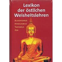 Lexikon der östlichen Weisheitslehren. (7604 700). Buddhismus, Hinduismus, Taoismus, Zen