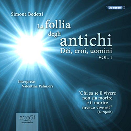 La follia degli antichi, Vol. 1   Simone Bedetti