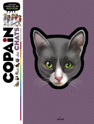 Copain des chats: Pour tout savoir sur ton petit félin par Stéphane Frattini