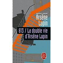 813, tome 2 : La double vie d'Arsène Lupin
