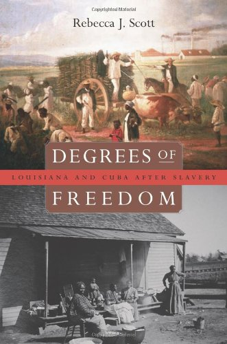 Degrees of Freedom: Louisiana and Cuba After Slavery