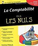 La comptabilité Pour les Nuls, 2ème édition de Laurence THIBAULT-LE GALLO (13 mars 2014) Broché - 13/03/2014