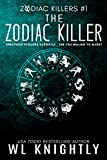 The Zodiac Killer (Zodiac Killers Book 1) by WL Knightly
