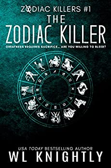 The Zodiac Killer (Zodiac Killers Book 1) (English Edition) par [Knightly, WL]