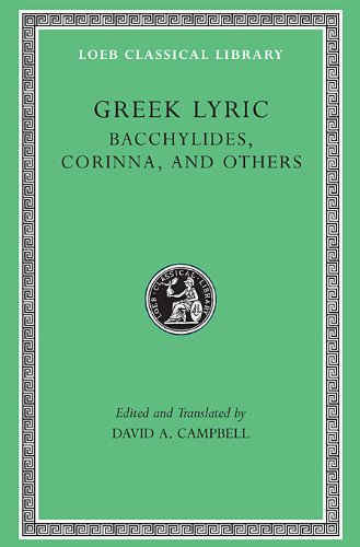 4: Greek Lyric, Volume IV: Bacchylides, Corinna, and Others: Bacchylides, Corinna and Others v. 4 (Loeb Classical Library)