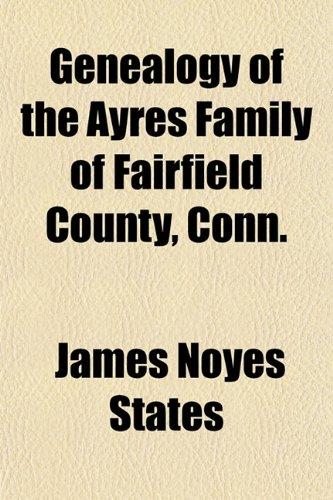 Genealogy of the Ayres Family of Fairfield County, Conn.