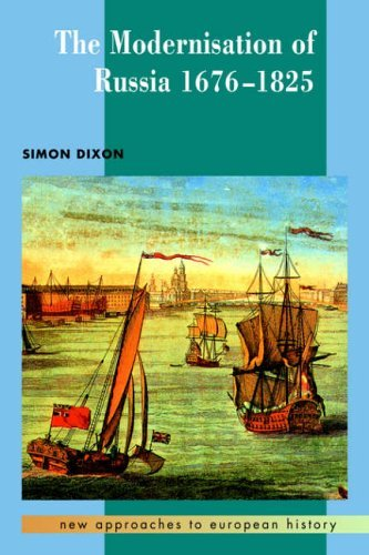 Modernisation of Russia, 1676-1825 (New Approaches to European History) by Dixon (2008-01-12)