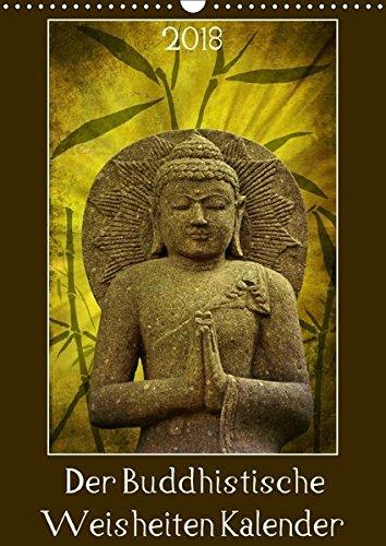 Der Buddhistische Weisheiten Kalender (Wandkalender 2018 DIN A3 hoch): Inspiration für Seele und Geist in unserem Alltag (Monatskalender, 14 Seiten ) ... Angela und DESIGN Photo + PhotoArt, AD