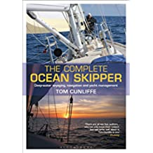 The Complete Ocean Skipper: Deep-water Voyaging, Navigation and Yacht Management