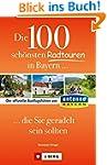 Die 100 schönsten Radtouren in Bayern...