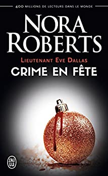 Lieutenant Eve Dallas (Tome 39) - Crime en fête par [Roberts, Nora]