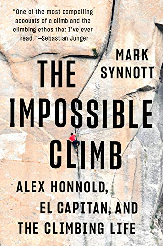 The Impossible Climb: Alex Honnold, El Capitan, and the Climbing Life (English Edition)